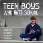 Teen Boys Who Hate School – MBFLP 178