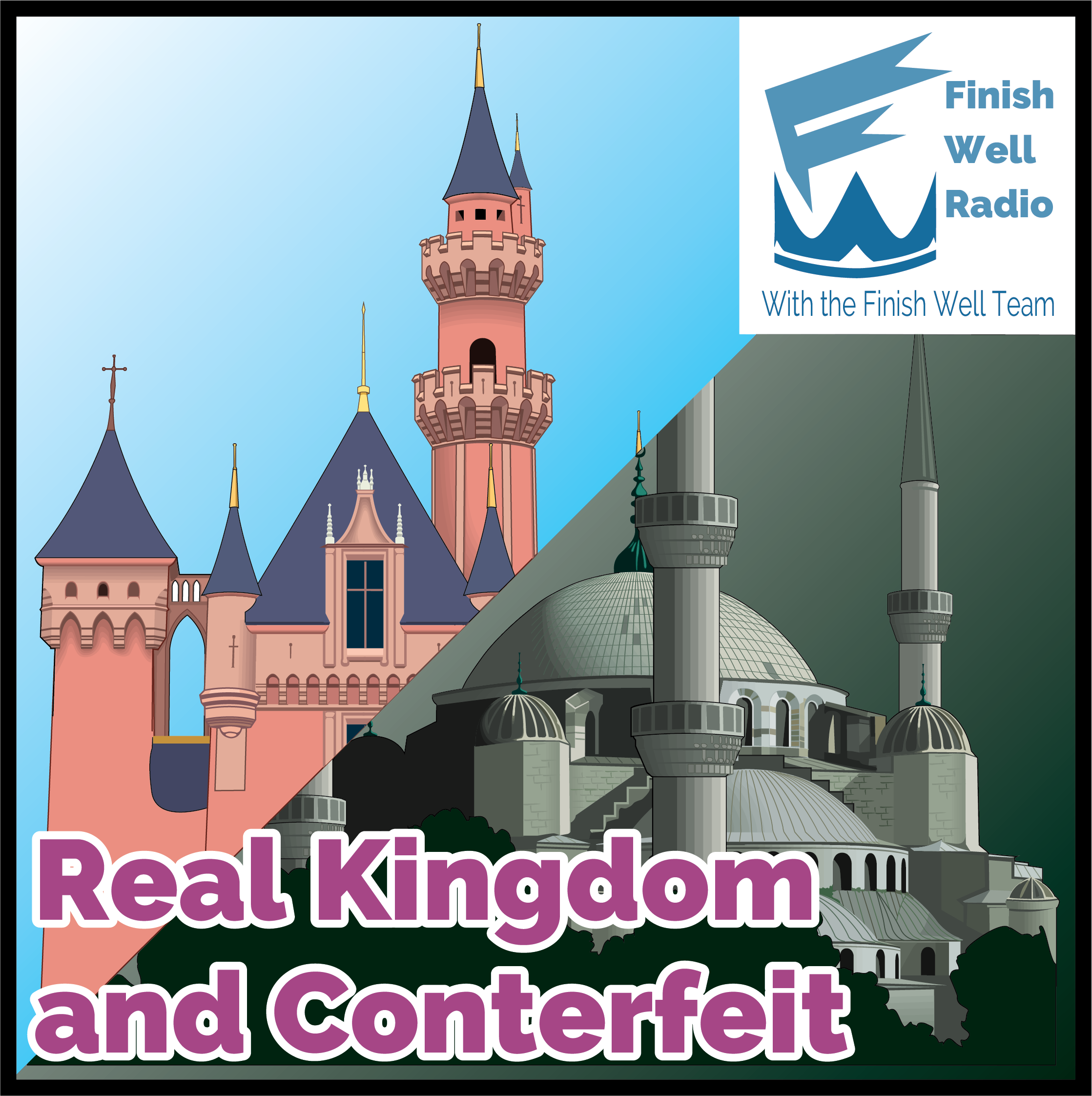 Podcast #050 The Real Kingdom and the Counterfeit