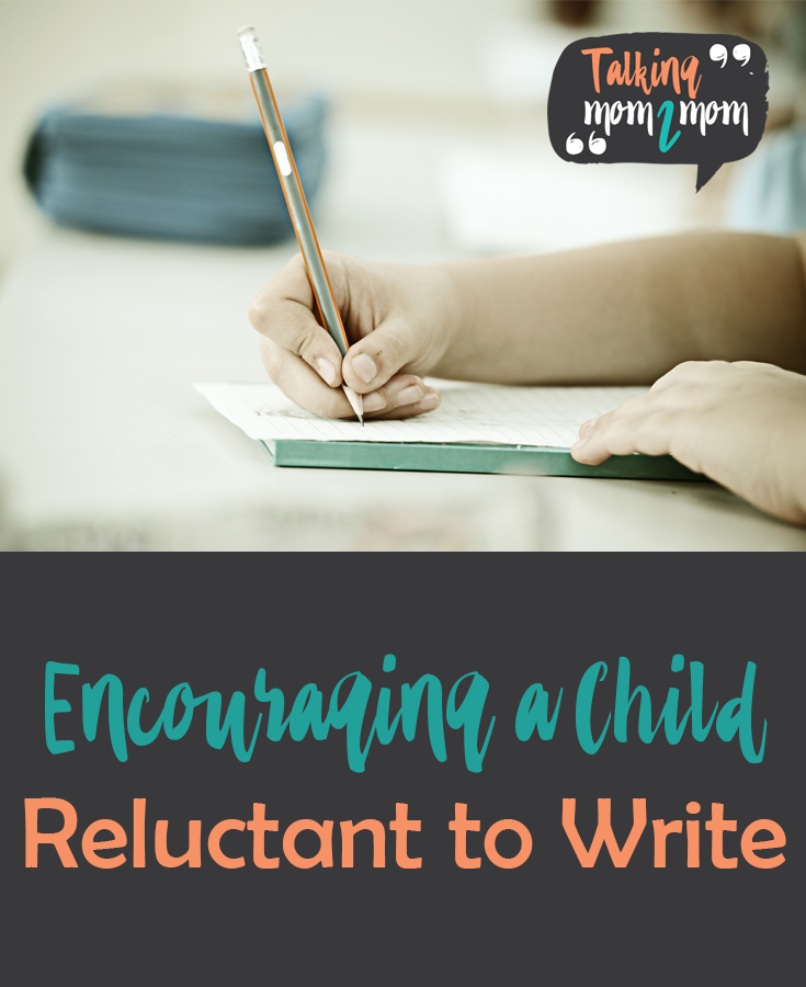 Encouraging a Child that is Reluctant to Write from Talking Mom2Mom