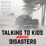 Talking to Kids about Disasters – MBFLP 181