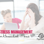 Stress Management For Homeschool Moms