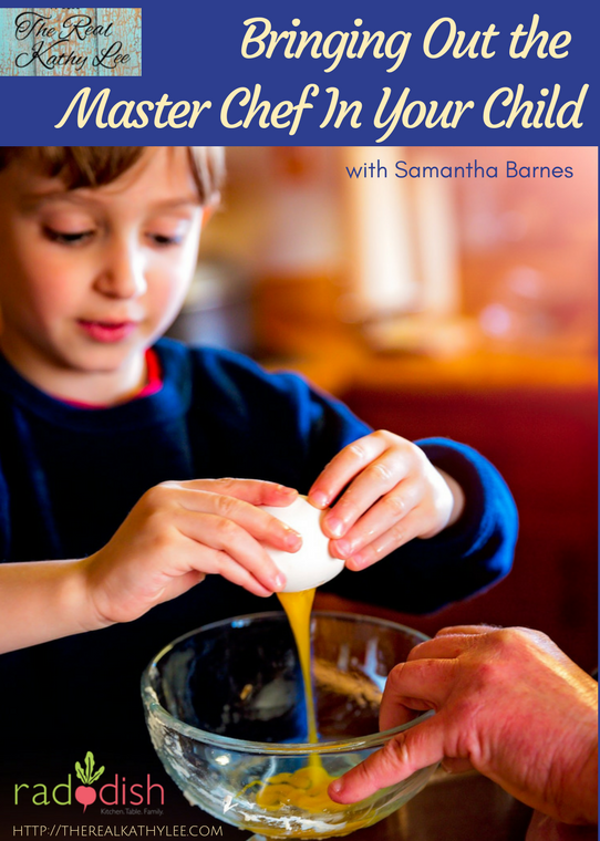 Bringing out the Master Chef in Your Child - Cooking with Kids - The Real Kathy Lee with Raddish Kids