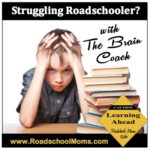 Reaching Struggling Roadschoolers with The Brain Coach