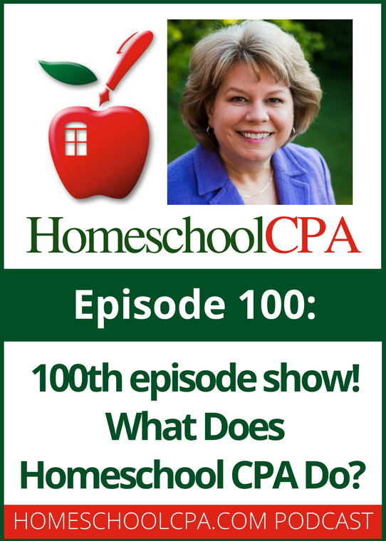 100th episode show! What Does Homeschool CPA Do?