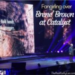 Fangirling over Brene' Brown at Catalyst (Catalyst Leader, Atlanta)