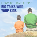 How to Have Those BIG Talks with Your Kids with Christy Montes