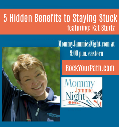 5 Hidden Benefits to Staying Stuck | Kat Sturtz