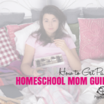 Getting Past Homeschool Mom Guilt