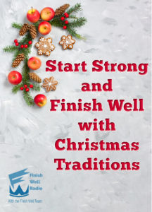 FW Radio - Podcast #55 - Start Strong and Finish Well With Christmas Traditions