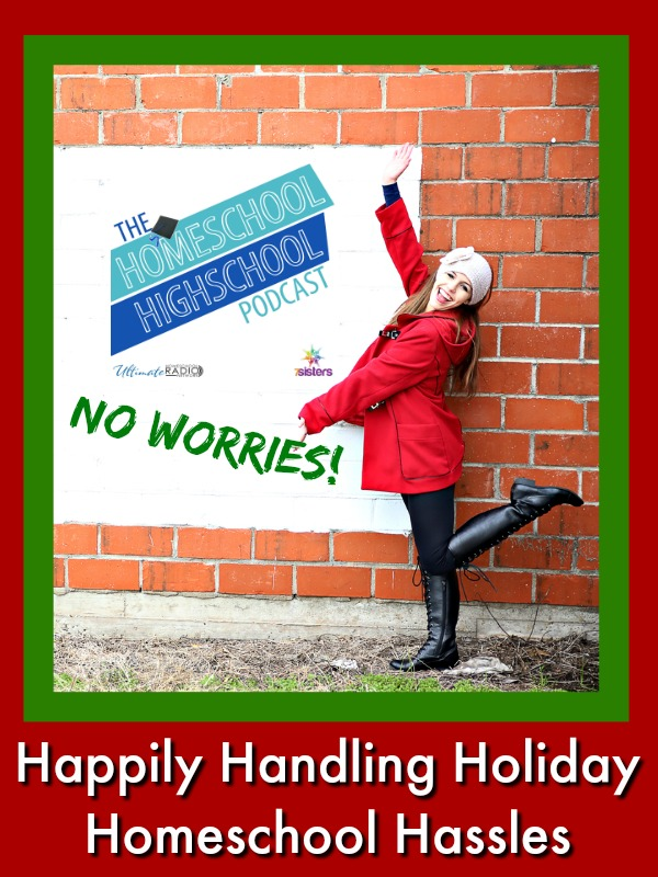 HSHSP Ep 90: Handling Holiday Homeschool Hassles