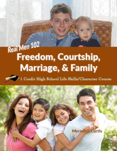 Real Men 102: Freedom, Courtship, Marriage, & Family High School Class
