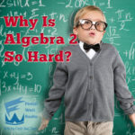 Why Is Algebra 2 So Hard?