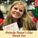 Nobody Doesn't Like Sarah Lee