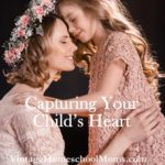 Capturing Your Child's Heart
