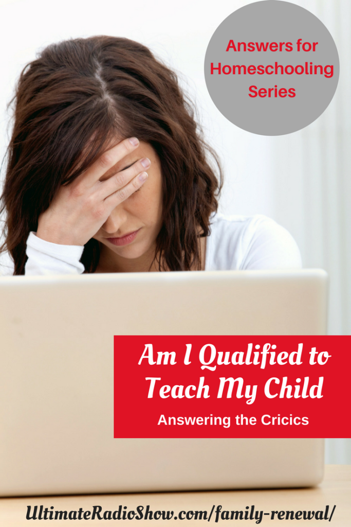 Am I Qualified to Teach My Child? Answers for Homeschooling