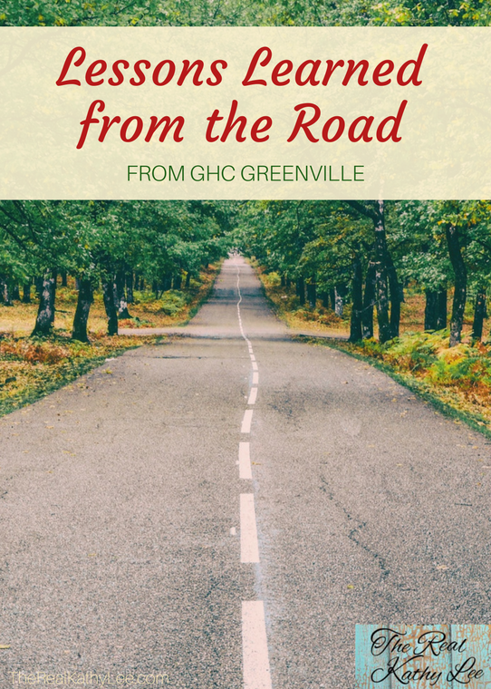Lessons Learned from the Road from GHC Greenville - The Real Kathy Lee