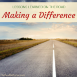 Lessons Learned on the Road – Making a Difference