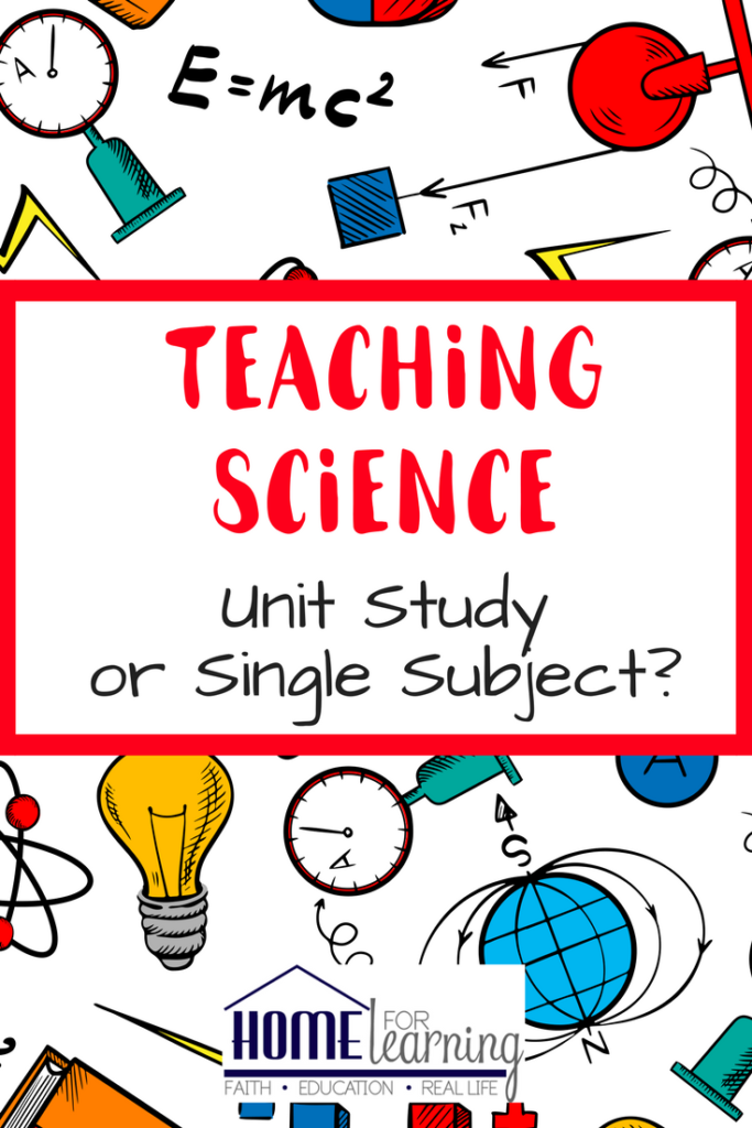 teaching science unit study or single subject | Whether you're teaching science as a single subject or unit study, the key would be to get out and do experiments and activities that tie in with the topic, no matter what the approach. Have fun!