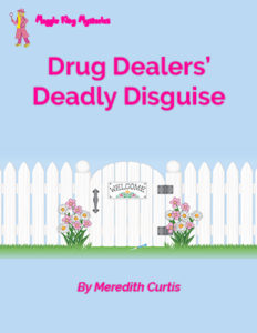 Maggie King Mysteries: Drug Dealers' Deadly Disguise by Meredith Curti
