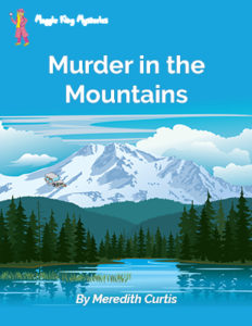 Maggie King Mysteries: Murder in the Mountains by Meredith Curtis