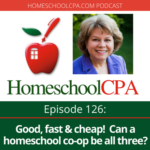 Good,Fast And Cheap: Can a Homeschool Co-op Be All Three?