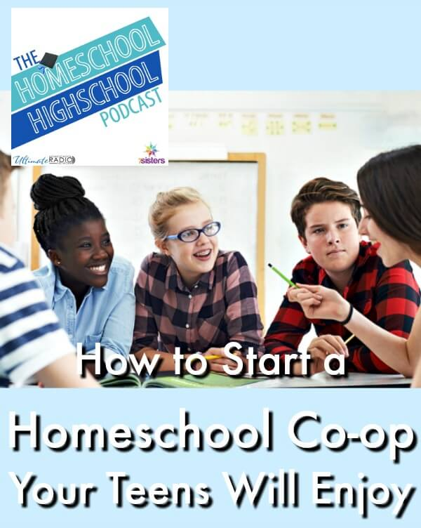 HSHSP Ep 109: How to Start a Homeschool Co-op Your Teens Will Enjoy