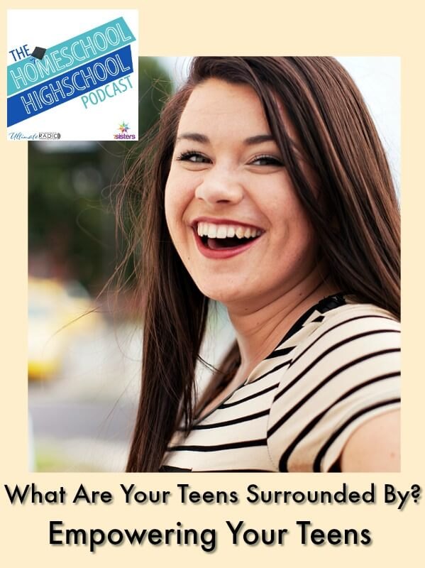 HSHSP Ep 111: What Are Your Teens Surrounded By? Empowering Them