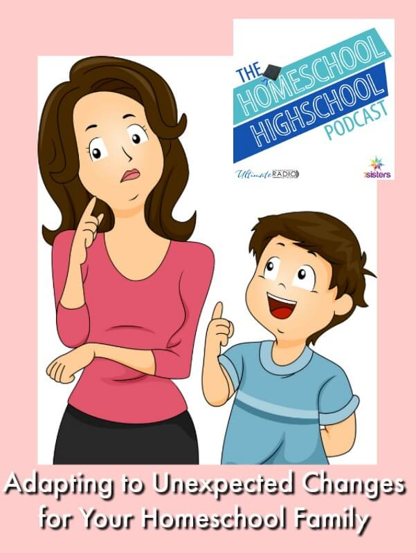 HSHSP Ep 112 Adapting to Unexpected Changes for Your Homeschool Family