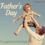 Thoughts from the Road – Father's Day
