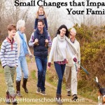 Small Changes to Create an Everlasting Impact on Your Family