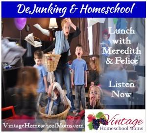 DeJunking&Homeschooling
