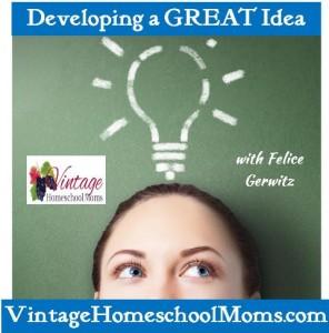DevelopingAGreatIdea_VintageHomeschoolMoms