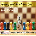 Vintage HS Moms – Games That Teach Part One