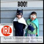 HomeschoolingIRL Episode 3: Homeschooling, Halloween and Harry Potter