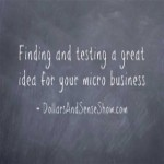 Dollars and Sense Show # 2: Finding and testing a great idea for your micro business