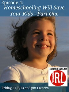 Homeschooling Will Save Your Kids