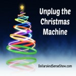 Unplug the Christmas Machine. Dollars and Sense #4