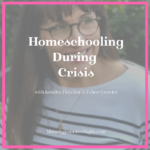 Homeschooling During Crisis | Kendra Fletcher