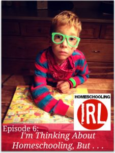 HIRL-Episode-6 Thinking About Homeschooling