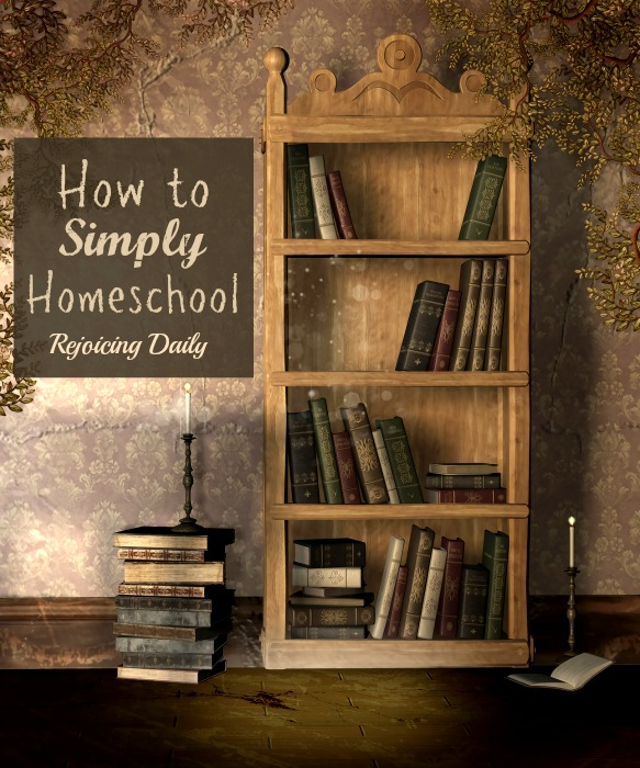 How to Simply Homeschool