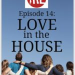 Love In The House – HIRL Episode 14