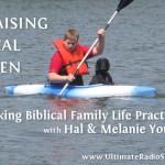 Raising Real Men on Making Biblical Family Life Practical