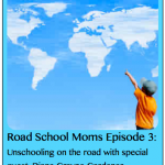 Roadschool Moms Unschooling on the Road