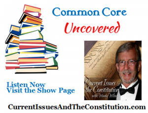 CommonCoreUncovered_CurrentIssuesandtheConstitution.com