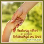 Mentoring Others by Building Relationships and Trust