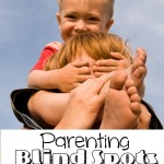Parenting Blind Spots That Put Your Homeschool Family at Risk