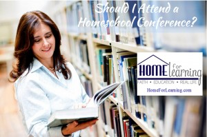 ShouldIAttendAHomeschoolConference