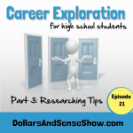 Career Exploration Part 3. Researching possible careers. Episode 21