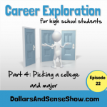 Career Exploration Part 4. Picking a college. Episode 22
