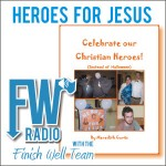 FW Radio – Heroes for Jesus